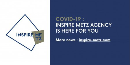 Covid-19 : Inspire Metz Agency is here for you